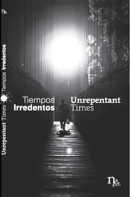 Click aquí para obtener Tiempos Irredentos-Unrepentant Times