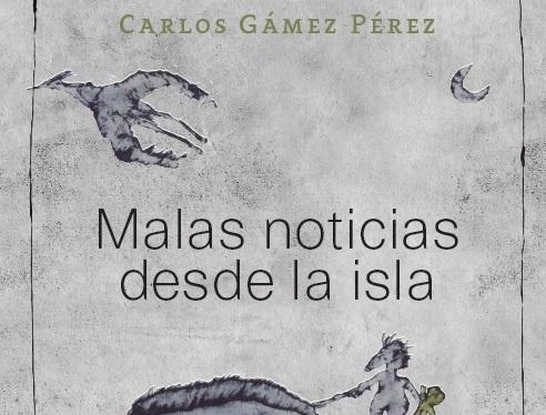 LA SABIA. Fragmento de Malas noticias desde la isla de Carlos Gámez Pérez